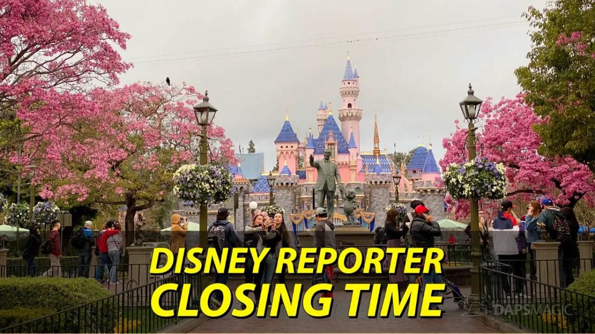 Closing Time - DISNEY Reporter