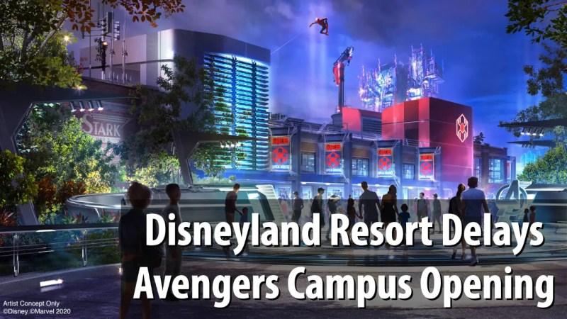 Disneyland Resort Delays Avengers Campus Opening