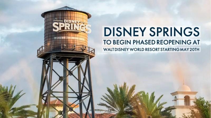 Disney Springs to Begin Phased Reopening at Walt Disney World Resort Starting May 20th