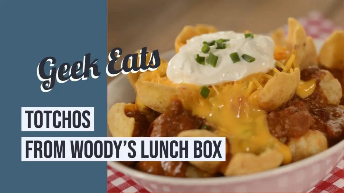 Totchos from Woody's Lunch Box - Geek Eats Disney Recipe