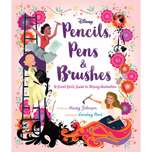 Pencils, Pens & Brushes—A Great Girls' Guide to Disney Animation