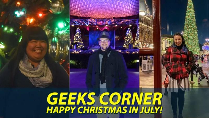 Happy Christmas in July! - GEEKS CORNER - Episode 1035 (#506)