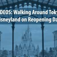 VIDEOS: Walking Around Tokyo Disneyland on Reopening Day