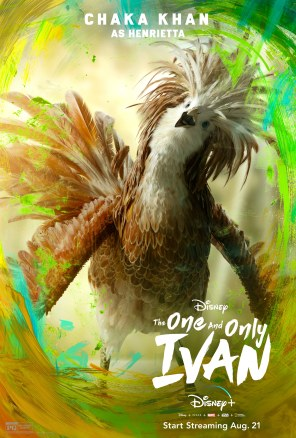 Henrietta, voiced by Chaka Khan, in Disney's THE ONE AND ONLY IVAN