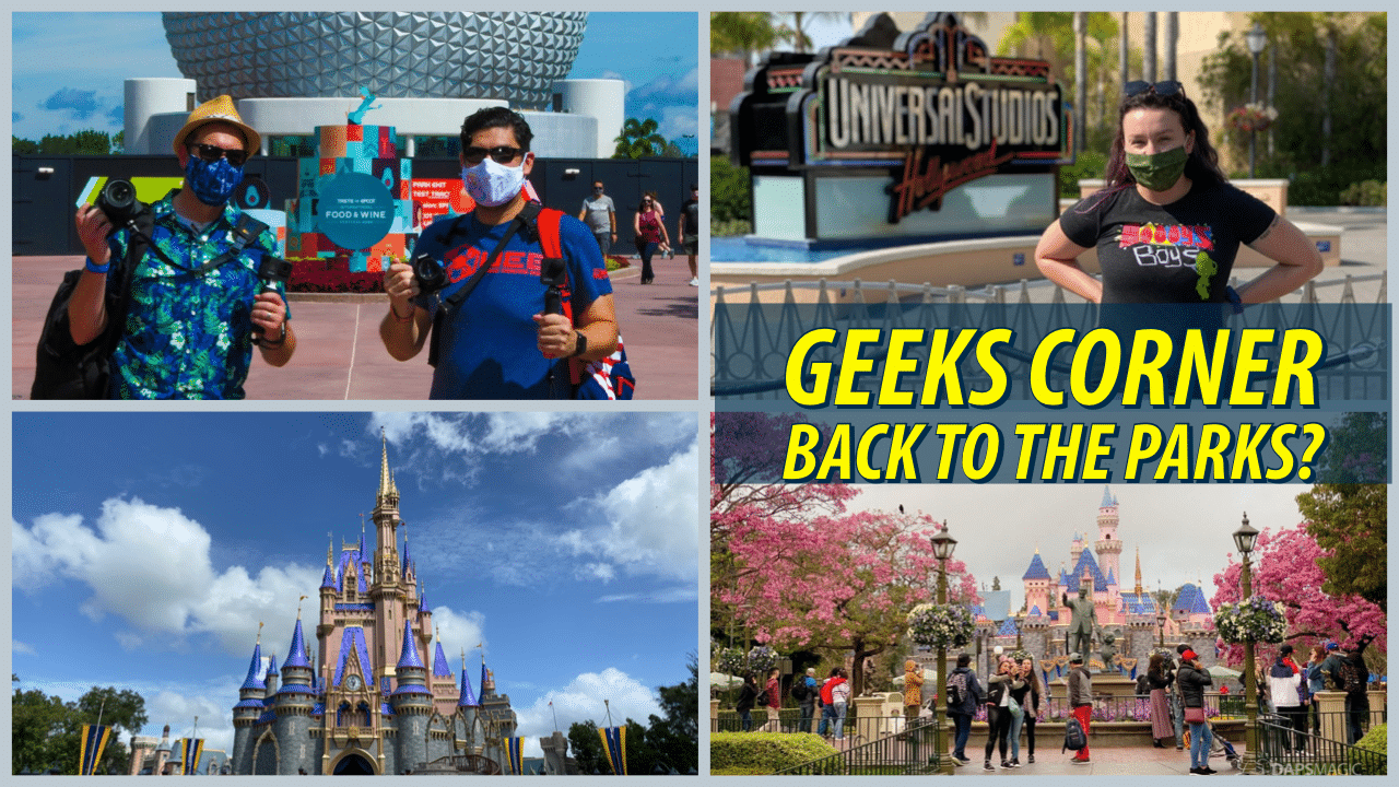 Back to the Parks? – GEEKS CORNER – Episode1051 (#522)