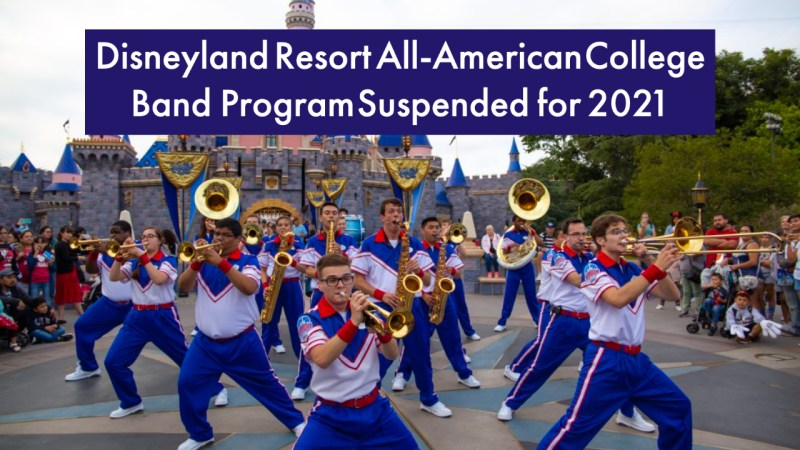 Disneyland Resort All-American College Band Program Suspended for 2021