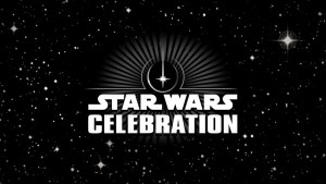 Star Wars Celebration - Featured Image