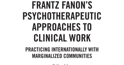 Fanonian revolutionary practice and Fanonian psychotherapeutic practice