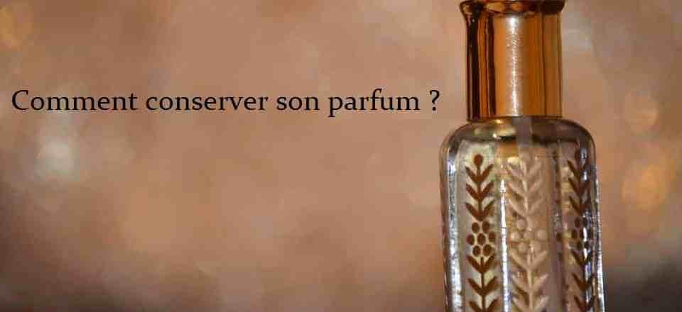 Comment conserver son parfum
