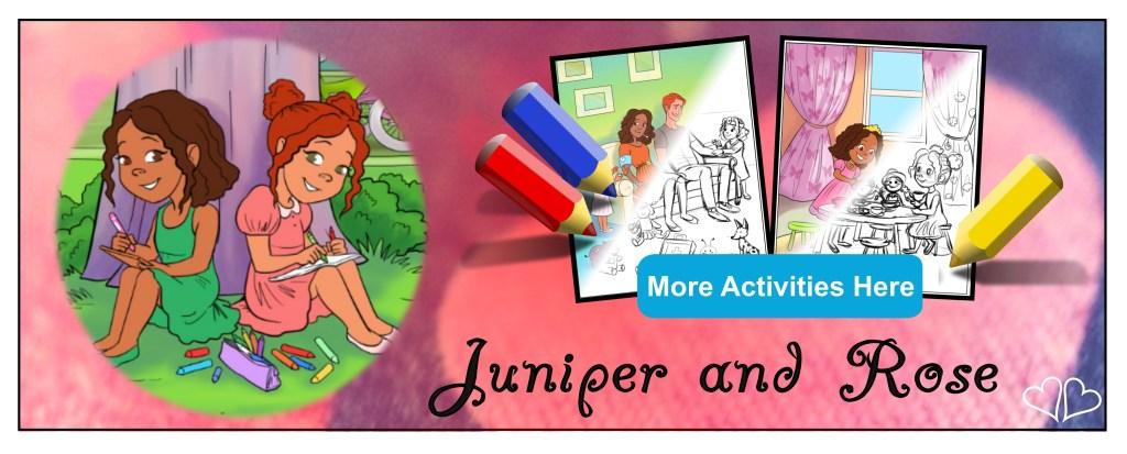 Juniper and Rose Activities