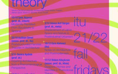 İTÜ Mimari Tasarım Programı, Architecture Design Theory Dersi* 2021/22 Güz Dönemi Programı