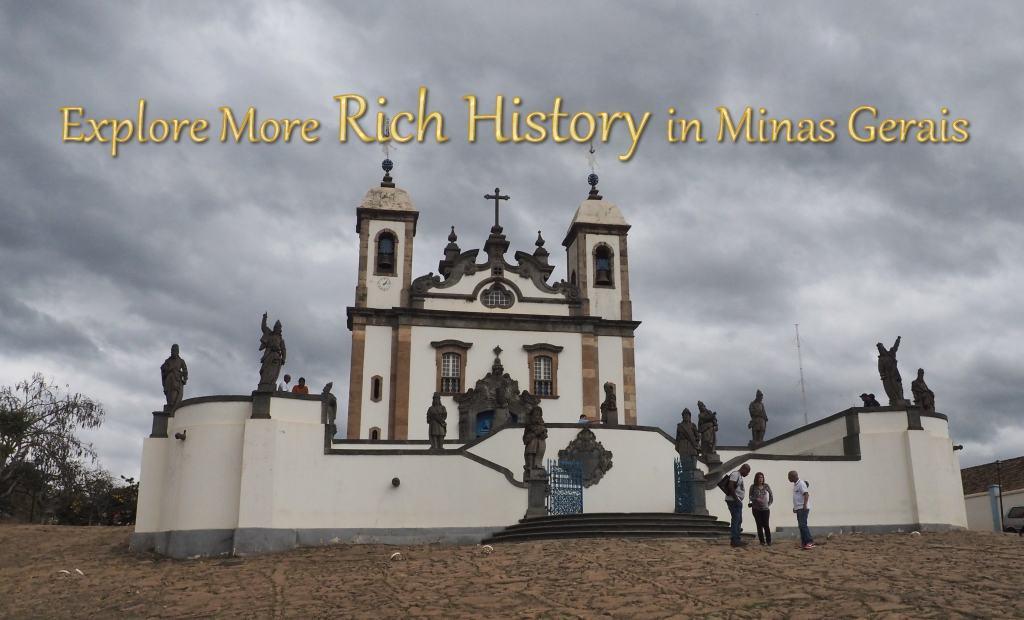 Explore More Rich History in Minas Gerais