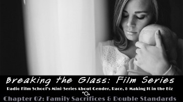 Breaking the Glass: Film Ep. 02-Family Sacrifices and Double Standards