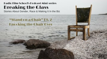 Breaking the Glass Ep. 06b – Stand on a Chair Pt. 2