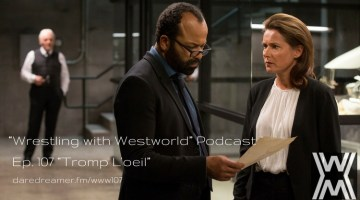 "Wresting with Westworld 107 ""Tromp L'oeil"""