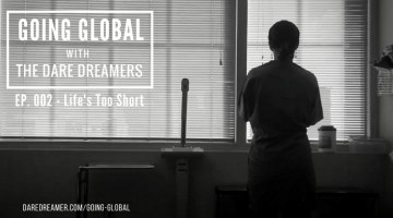 Going Global Ep. 2 – Life's Too Short