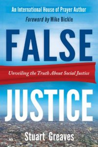 False Justice: Unveiling the Truth about Social Justice by Stuart Greaves