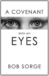 A Covenant With My Eyes By Bob Sorge