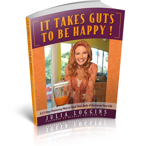 It Takes Guts to Be Happy! by Julia Loggins