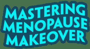 Mastering Menopause Makeover with Julia Loggins