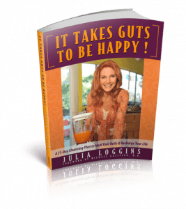 It Takes Gut's to Be Happy by Julia Loggins