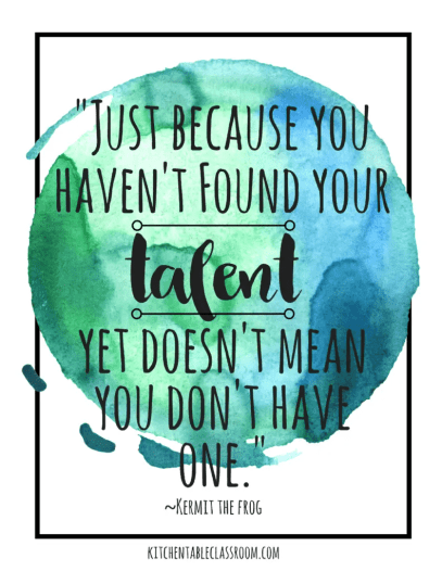 """The words """"Just because you haven't found your talent yet doesn't mean you don't have one"""" by Kermit the Frog, superimposed over a blue and green watercolour circle"""