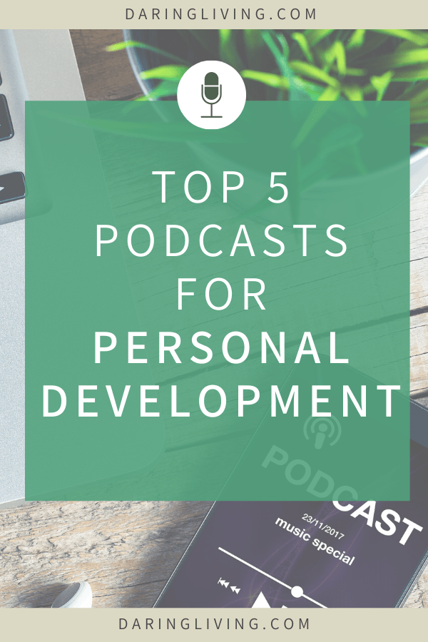 Here are 5 top podcasts for self help, personal growth & personal development to boost your motivation. #daringliving #podcasts #personaldevelopment #favourites #motivation #inspiration #resources #selfhelp
