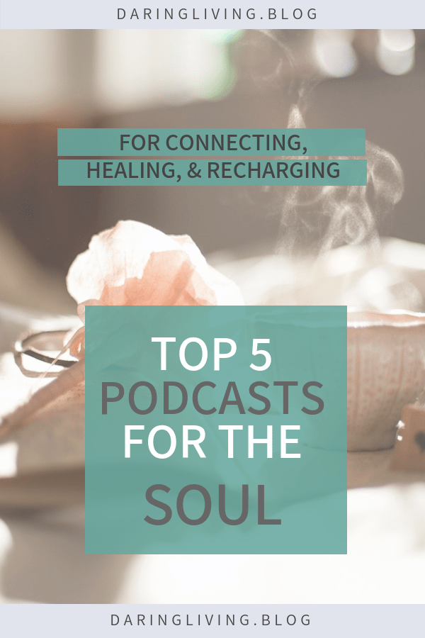 I often listen to podcasts wanting to feel connected, to heal, destress, and reflect. Here are 5 top podcasts for the Soul. Daring Living #daringliving | daringliving.com Inspiring you to live a passionate & daring life | personal development, self care, positive mindset, productive habits, motivational quotes. #podcasts #soulhealing #soulful #soul #healing #personaldevelopment #selfcare #mentalwellness #destress #selfdiscovery #resources