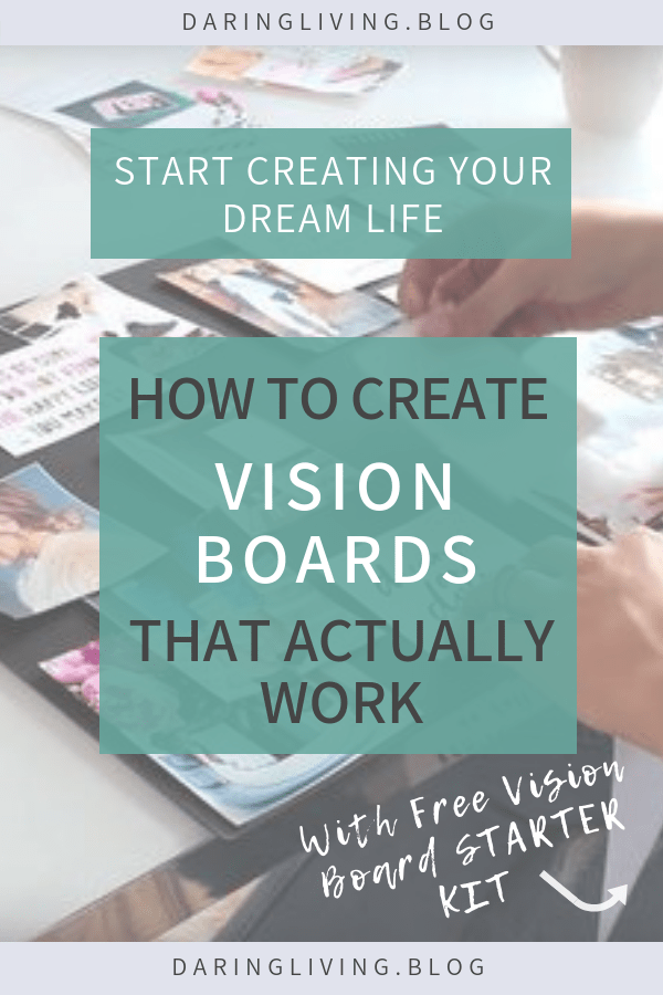 How to create a vision board with more purpose and intention? Here are some guiding steps, ideas, and examples on how to create vision boards that will bring you clarity in goal setting & help you create your dream life. Find more inspiration, template, and quote printables in my free vision board starter kit. #daringliving #visionboard #diy #lawofattraction #goalsetting #visionplanning #dreamboard #dreamlife #newyearsresolution #personaldevelopment #selfdiscovery #selfgrowth #personalgrowth #lifeplanning