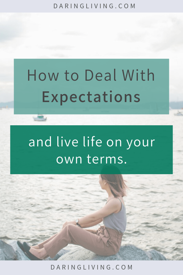 How do you manage exceptions in a relationship, with your boss, or with yourself? People can set unrealistic expectations for you. Here are some tips on how to deal with expectations from others. Daring Living Blog #daringliving #expectations #mentalwellness #mindset #selfcare #selflove #emotions #personaldevelopment #relationships