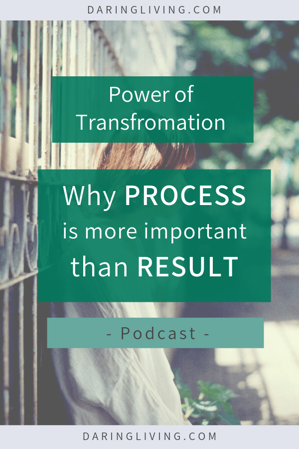 Often in our personal growth journey, we want to skip the process to get the result. We want the good grades, fit body, the dream job, a thriving relationship. Yet the journey feels so difficult. In this podcast, we discuss how true transformation happens during the process not the result. #daringliving #podcast #transformation #personalgrowth #personaldevelopment #selfdevelopment #process #result #lifecoaching
