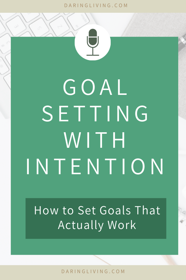 How do you set goals for yourself and crush them? Goal setting is fun. But not everyone can achieve them. On this episode we discuss tips on how to find motivation and setting intentional goals that actually work. Daring Living podcast #daringliving #goalsetting #personaldevelopment #motivation #podcast