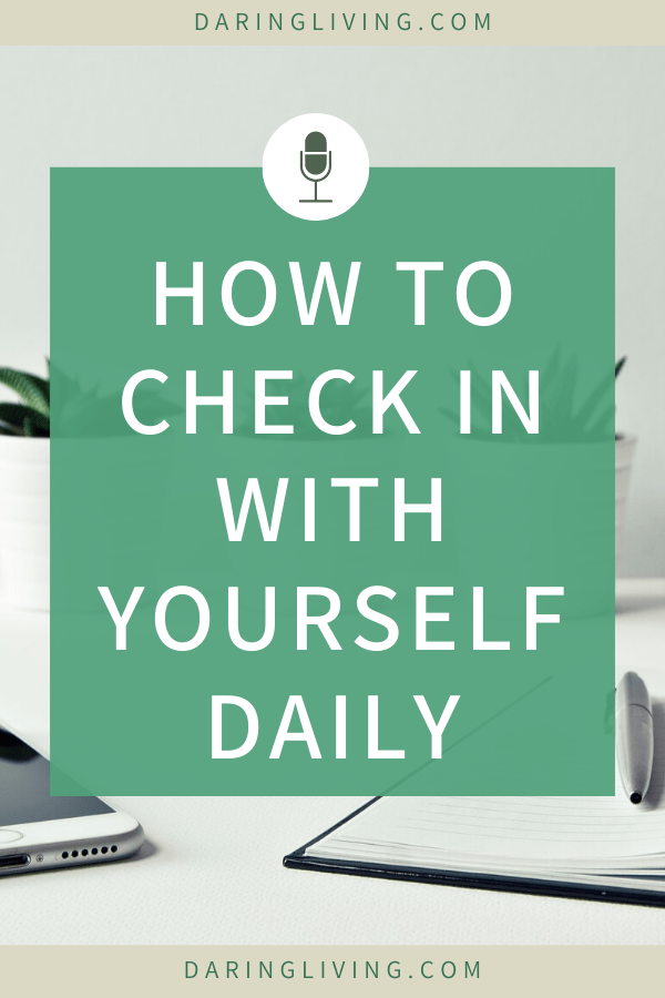 Want to know how to check in with yourself daily? We talk about how to be mindful and practice mindfulness and intention to start the day and be in tune with your thoughts and emotions. Consistent, daily practice of checking in with yourself can be very powerful in the long run. Daring Living Podcast #daringliving #mindfulness #personalgrowth #personaldevelopment #lifecoaching #selfawareness