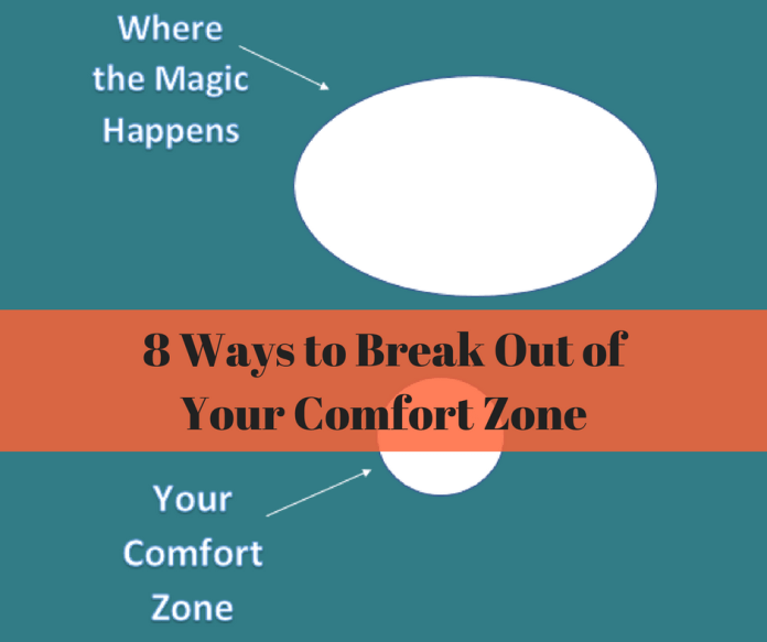 8 Ways To Break Out Of Your Comfort Zone