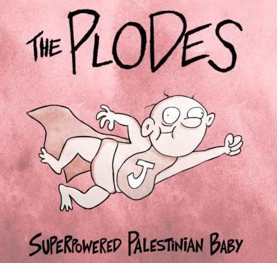 The Plodes - Superpowered Palestinian Baby
