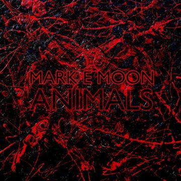 Animals – Mark E Moon