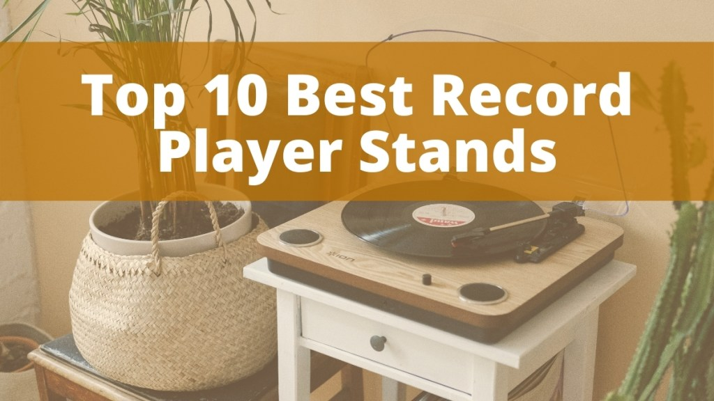 Top 10 Best Record Player Stands Darkside Vinyl Featured Image