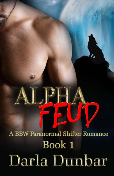 Alpha Feud: A BBW Paranormal Shifter Romance – Book 1