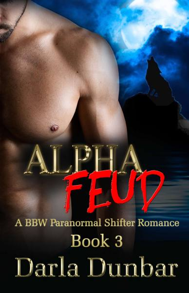 Alpha Feud: A BBW Paranormal Shifter Romance – Book 3