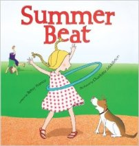 Summer Beat, by Betsy Franco- Age Range: 3-6