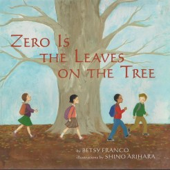 Zero is the leaves on the tree, by Betsy Franco- Age Range: 5-8