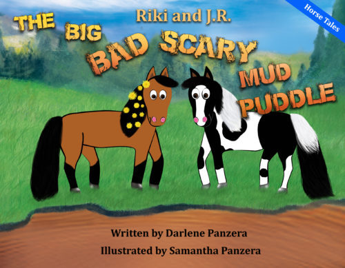 Riki and J.R.: The Big Bad Scary Mud Puddle (Horse Tales Book 1)