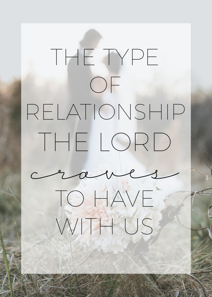 hosea 2:16, the truest of loves, how a relationship with god is like a marriage, the type of relationship god craves with us