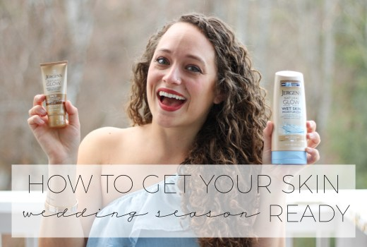 how to get your skin wedding season ready with JERGENS® Natural Glow® #MyJergensGlow #ad