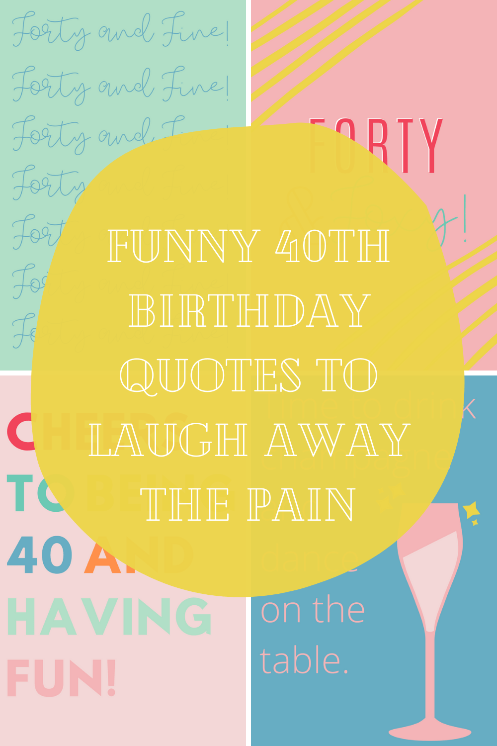 Funny 40th Birthday Quotes To Laugh Away The Pain Darling Quote