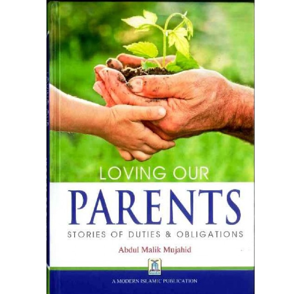 Loving Our Parents - Stories Of Duties & Obligations (Darussalam)