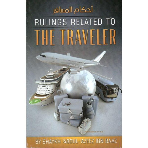Rulings Related To The Traveler by shaikh abdul azeez ibn baaz