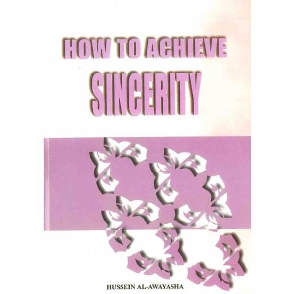 How to Achieve Sincerity (Al-Firdous)