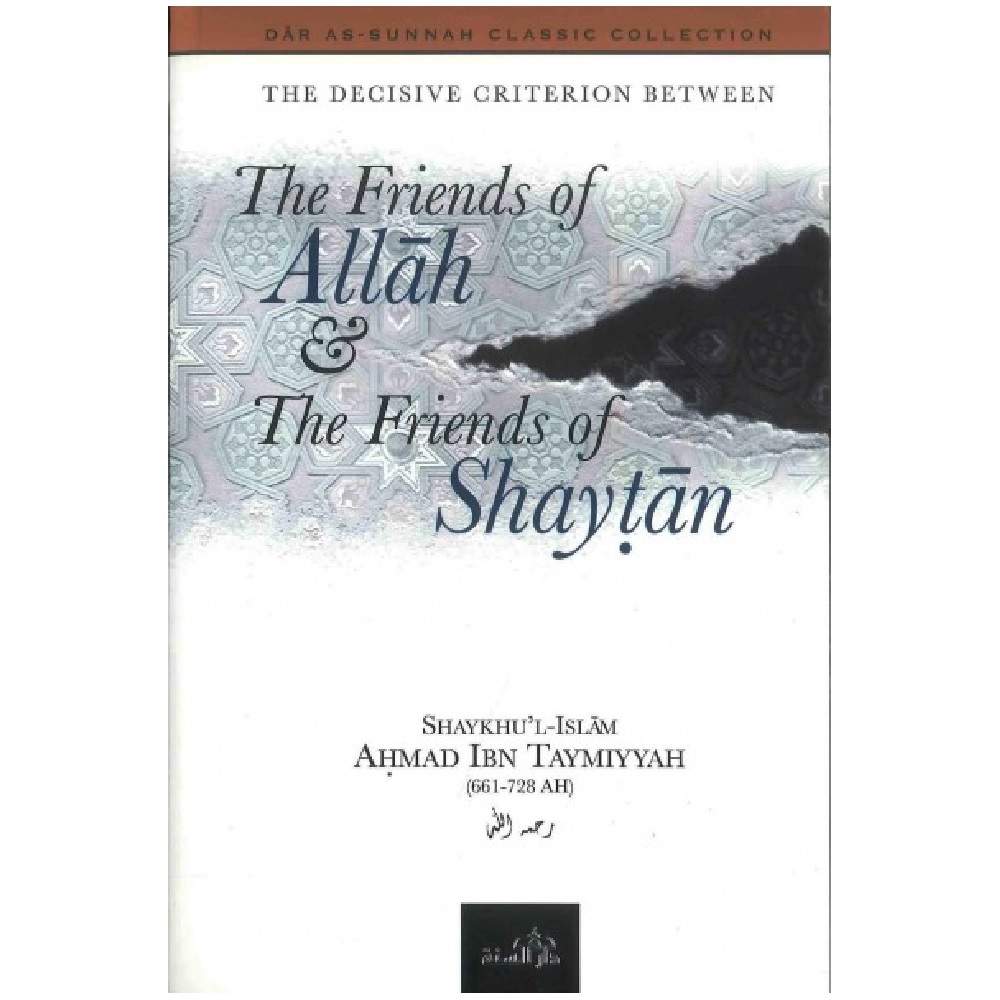 The Friends of Allah & The friends of Shaytan (Darassunnah)