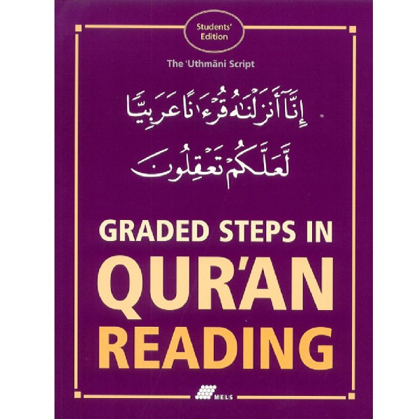 Graded Steps In Qur'an Reading [student's edition] (MELS)